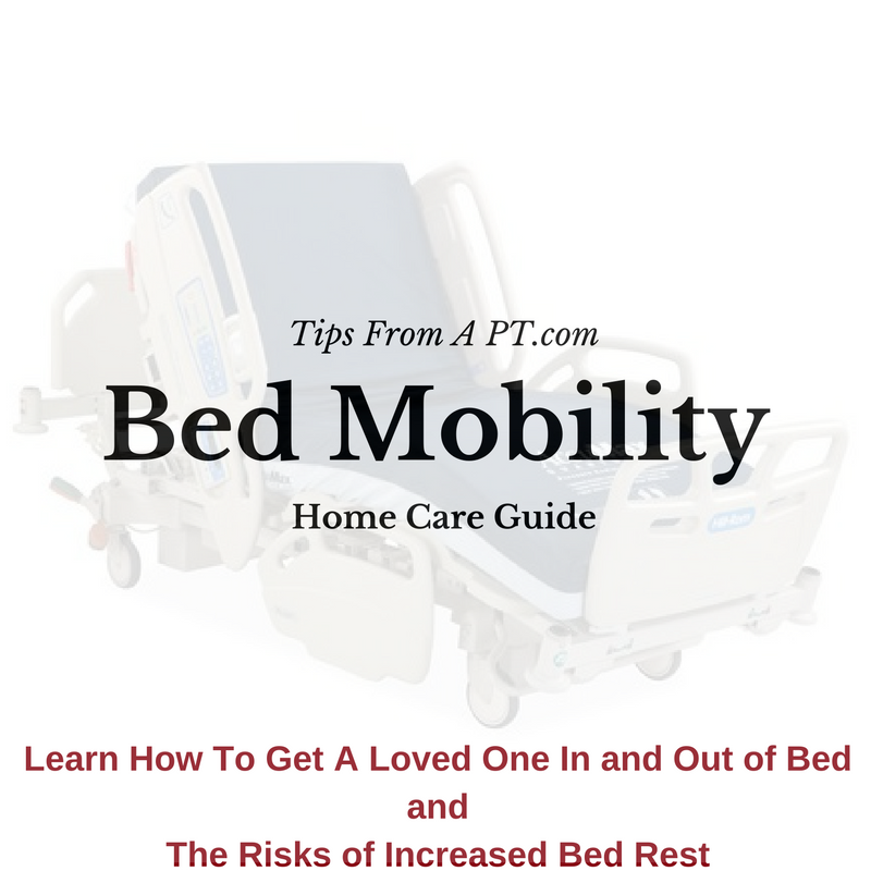 Bed Mobility Techniques...Get Someone In & Out of Bed ...