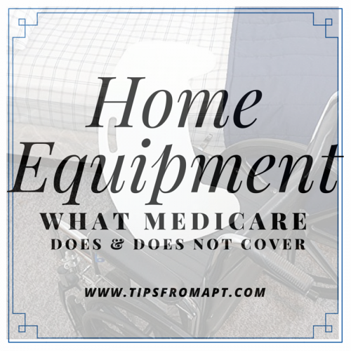 What home dme does medicare cover tips from a physical therapist for Does medicare cover bathroom equipment